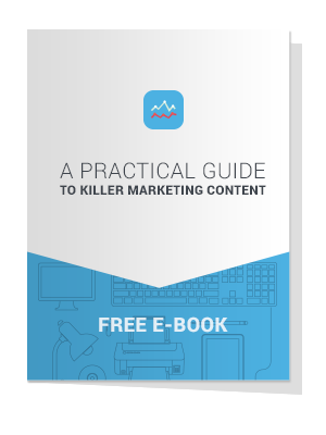 A Practical Guide To Killer Marketing Content 1